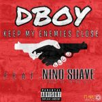 DBoy7Flame – Keep My Enemies Close