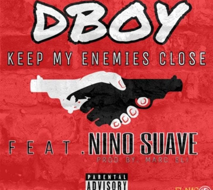 DBoy7Flame – Keep My Enemies Close