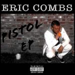Eric Pistol Combs – We Will Conquer