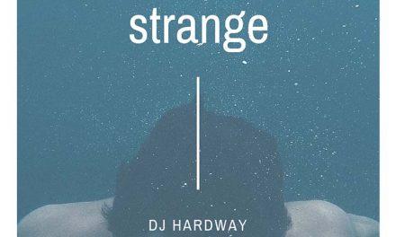 DJ Hardway – Strange