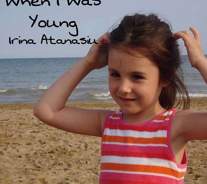 Irina Atanasiu – When I Was Young