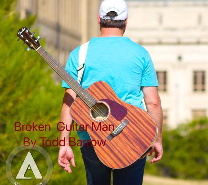 Todd Barrow – Broken Guitar Man