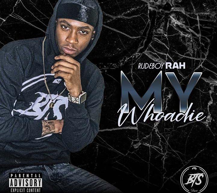 Rudeboy Rah – My Whoadie