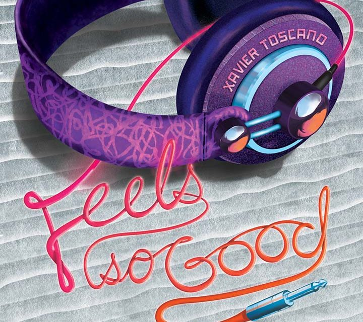 Xavier Toscano – Feels So Good