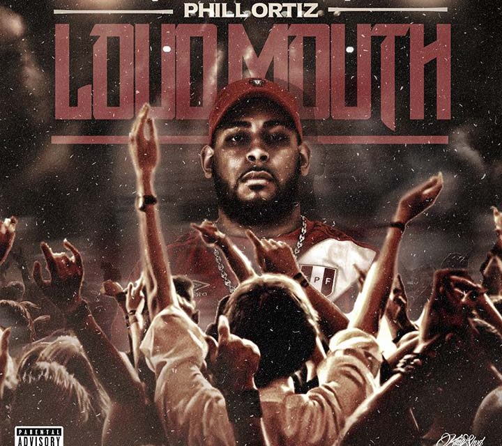 Phill Ortiz – Loudmouth