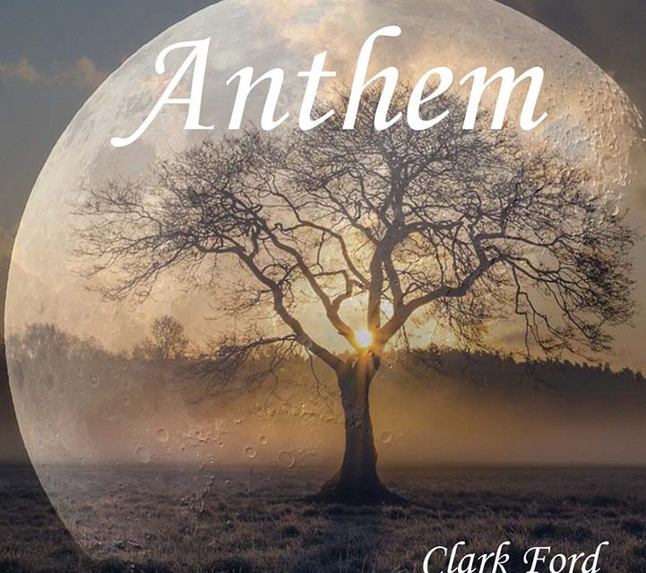 Clark Ford – Anthem