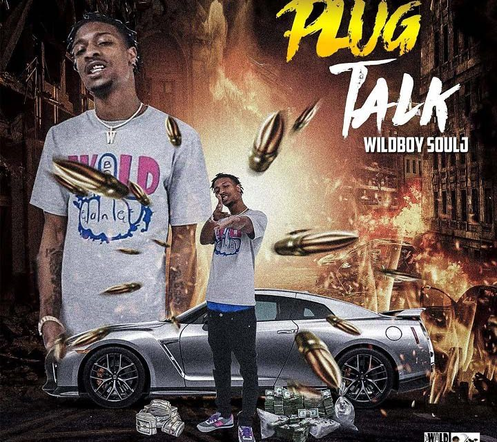 Wildboy Soulj – Plug Talk
