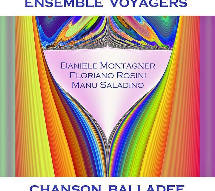 Ensemble Voyagers – Chanson Balladée