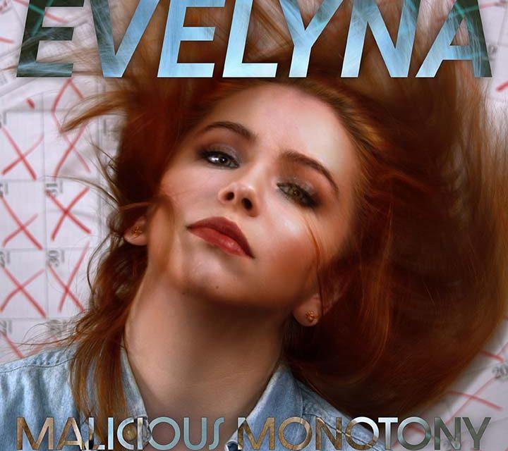 Evelyna – Malicious Monotony
