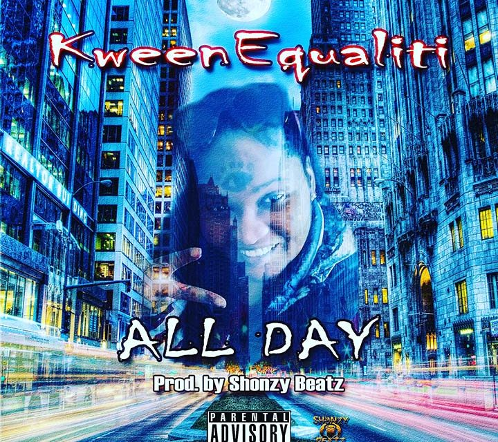 Kween Equaliti – All Day