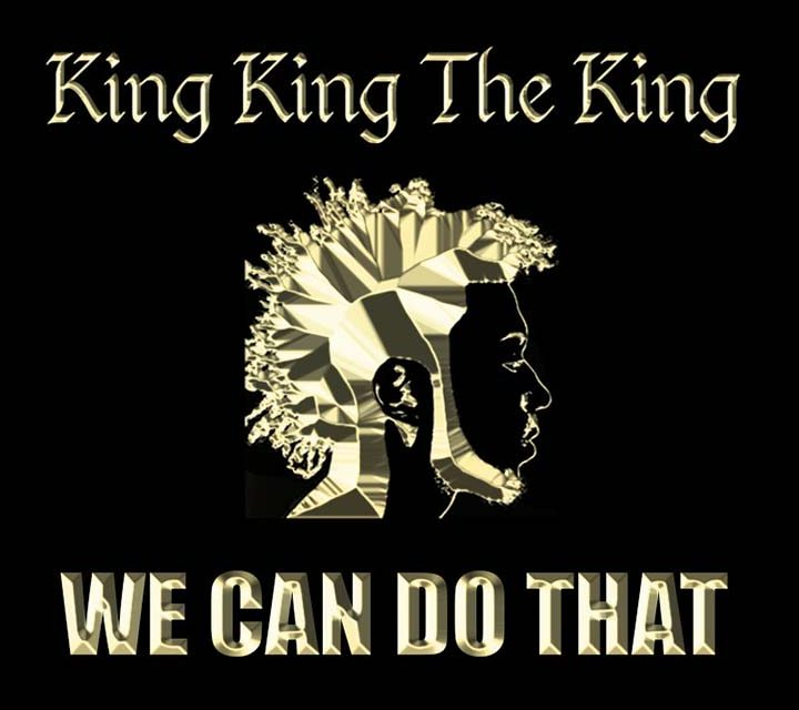 King King The King – We Can Do That