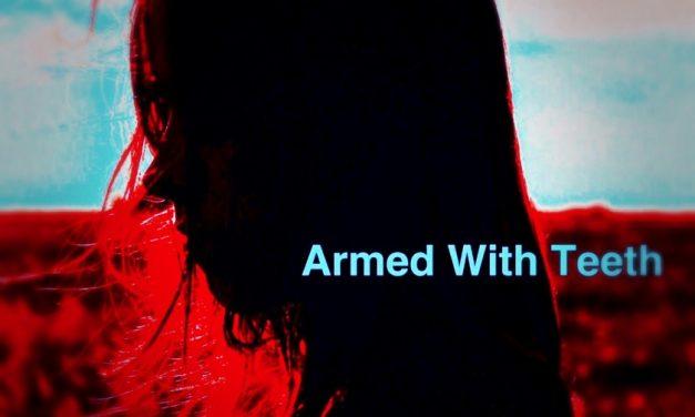 ARMED WITH TEETH – Sleepwalking In Reverse – Phase I