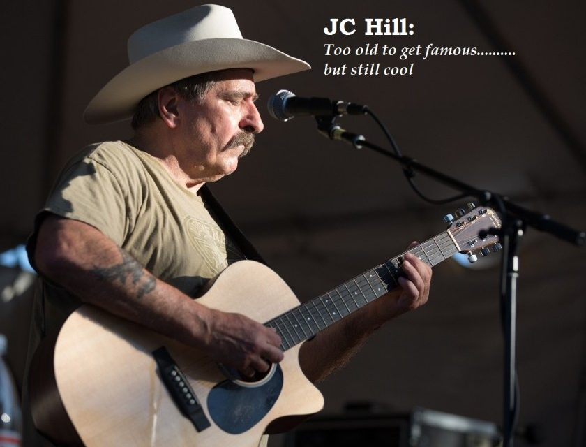 JC Hill – Too old to get famous……but still cool