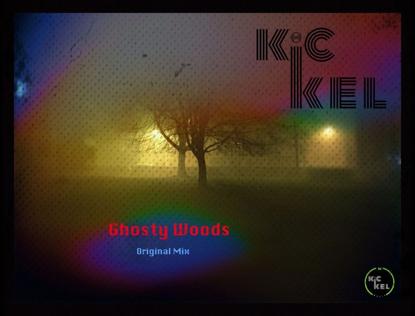 Kickel – Ghosty Woods