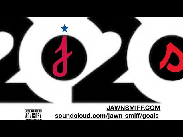 Jawn Smiff –  2020 Goals