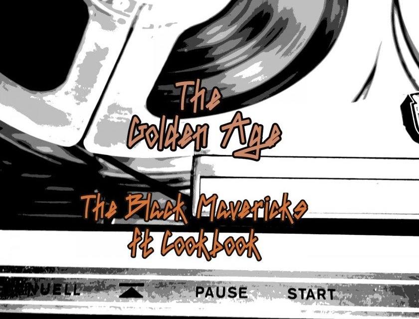 The Black Mavericks –  The Golden Age feat. CookBook