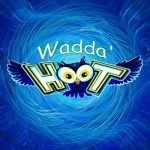 Wadda' Hoot  – By The Day