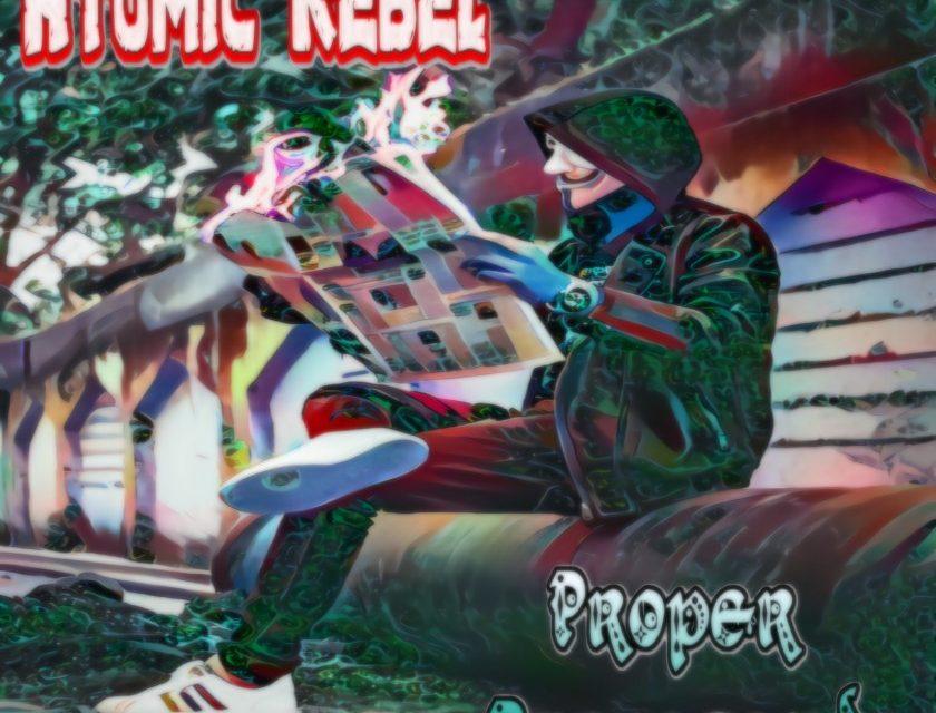 Atomic Rebel – Proper Propagander