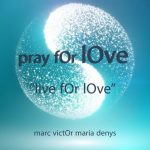 Marc Denys – Pray For Love (Live For Love)