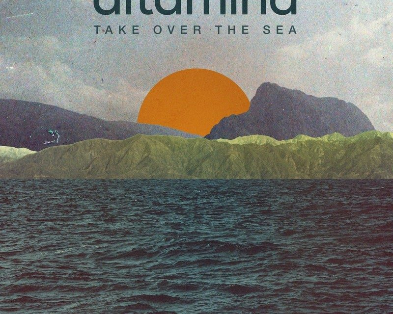 Altamina – Take Over The Sea