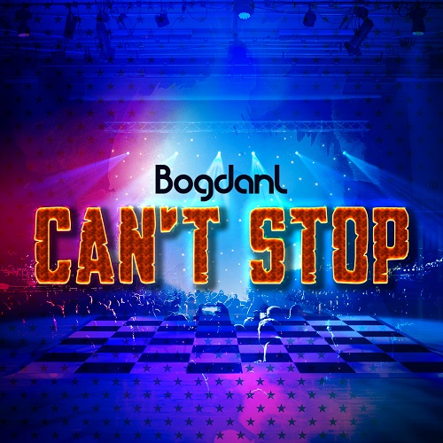BOGDANL – Can't Stop