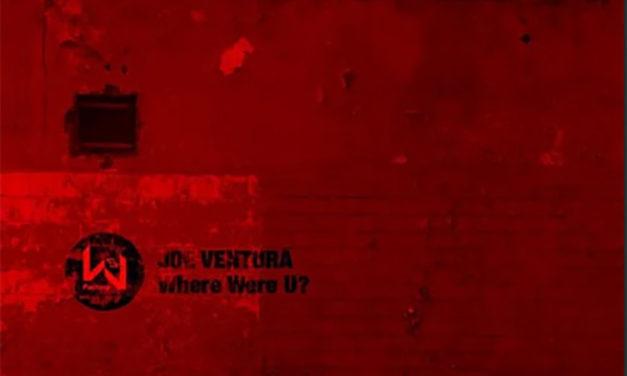 Joe Ventura – Where Were U?