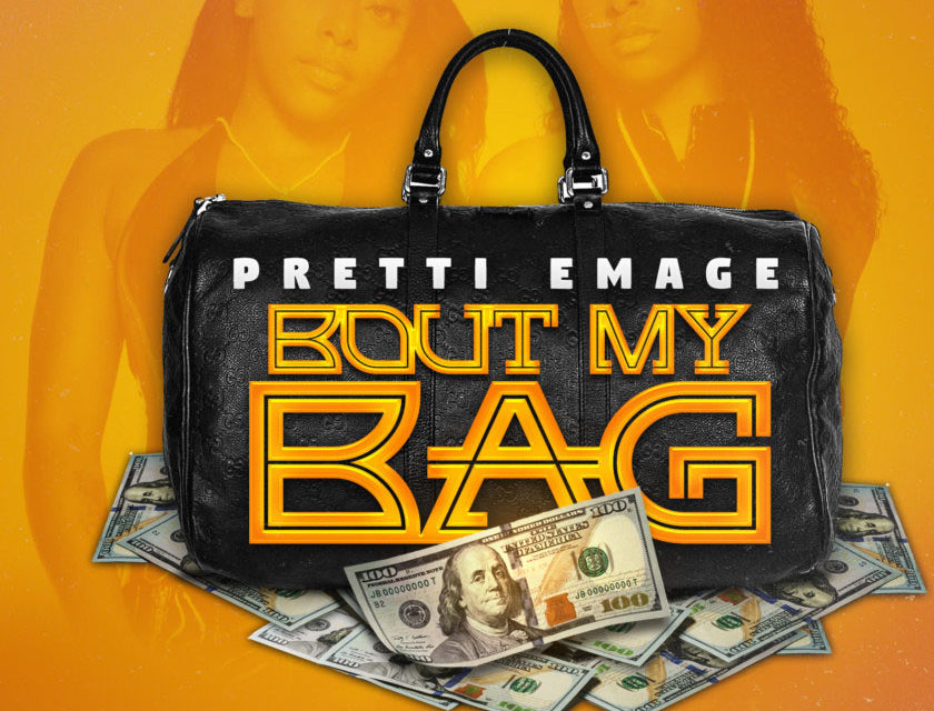 Pretti Emage – Bout My Bag