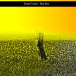 TomyTronic – Bye Bye (Album – Rock The Party)