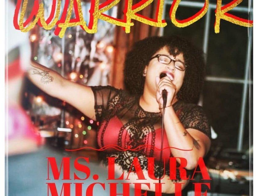 Ms. Laura Michelle – Warrior