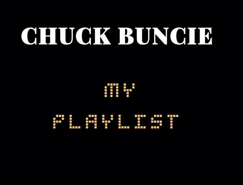 CHUCK BUNCIE – MY PLAYLIST