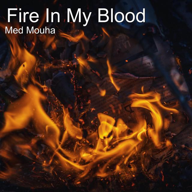 Med Mouha – Fire In My Blood