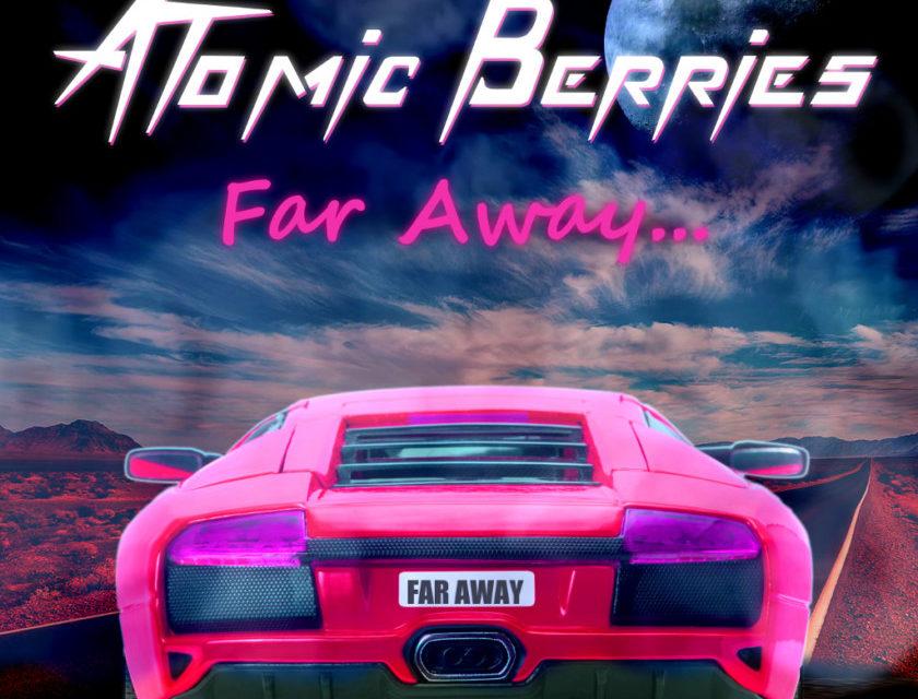 Atomic Berries – Far Away