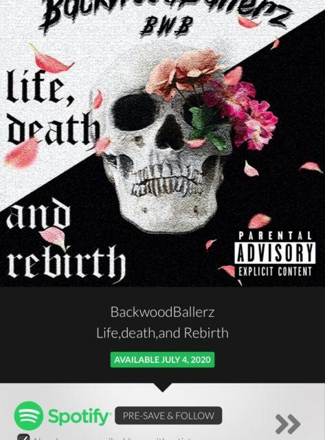 BackwoodBallerz – Life,Death,and Rebirth