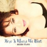 Heidi Tann – Here Is Where We Meet
