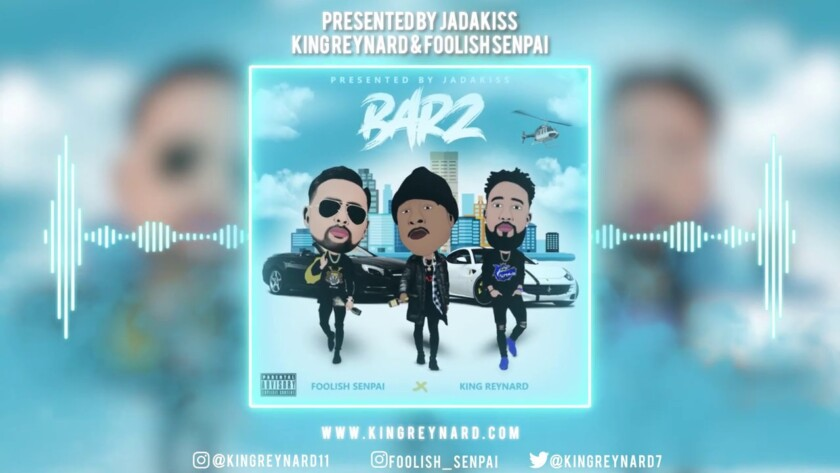 Foolish Senpai & King Reynard – Presented by Jadakiss: BARZ