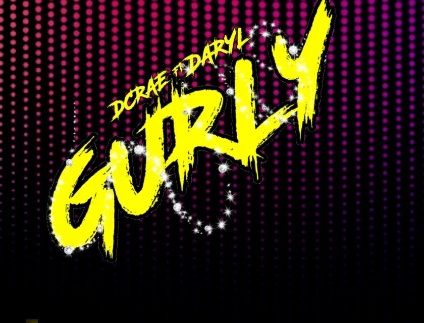 Dcrae ft Daryl – Gurly