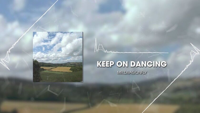 Mr.Dragonfly – Keep on Dancing