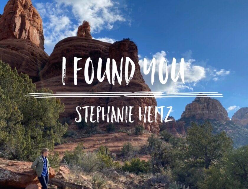 Stephanie Heitz – I Found You