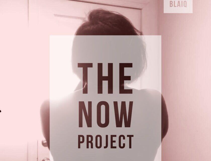 Danielle Blaiq – The NOW Project