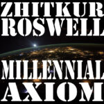 Zhitkur Roswell – Millennial Axiom