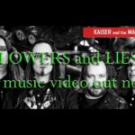 Kaiser and the Machines of Creation – Flowers And Lies