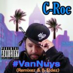 C-Roc – #vanNuys (Remixez & B-Sidez)