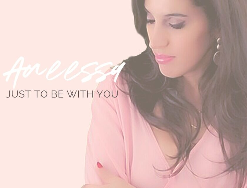 Aneessa – Just To Be With You