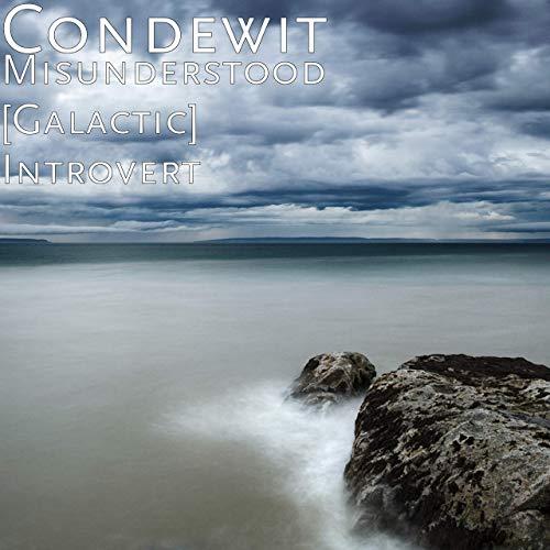"Condewit – ""M.G.I.""/ Misunderstood [Galactic] Introvert"