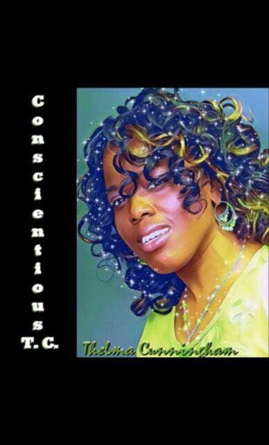 T. C. Conscientious: Thelma Cunningham – T. C. Conscientious