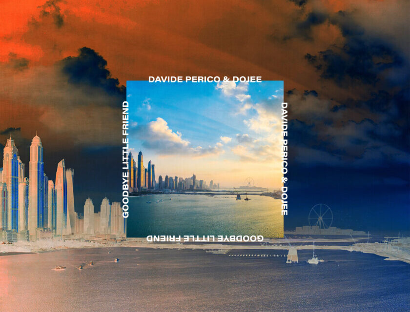 Davide Perico & Dojee – Goodbye Little Friend