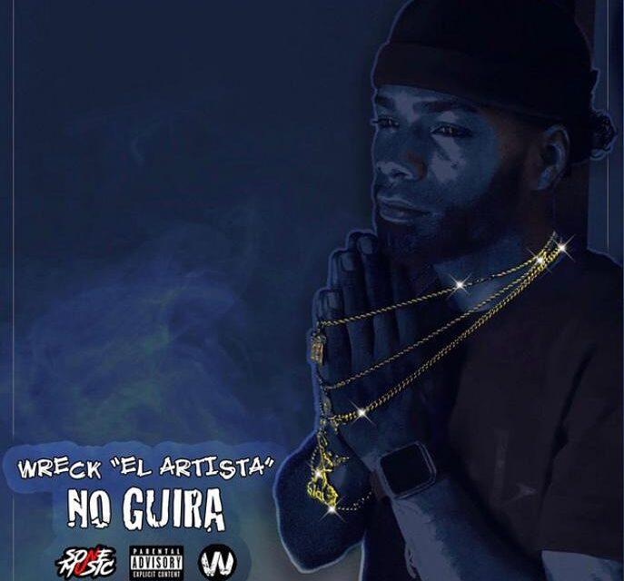 Wreck El Artista – No Guira