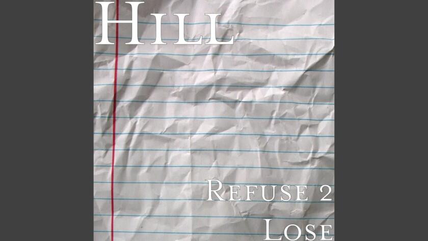 Hill – Refuse 2 lose