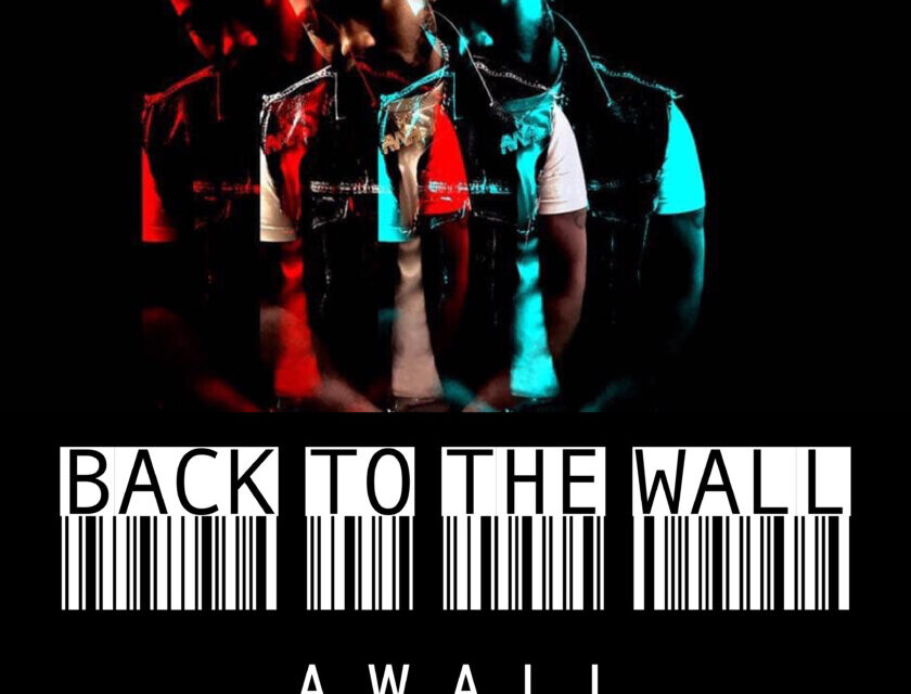 A-Wall – Back to the Wall