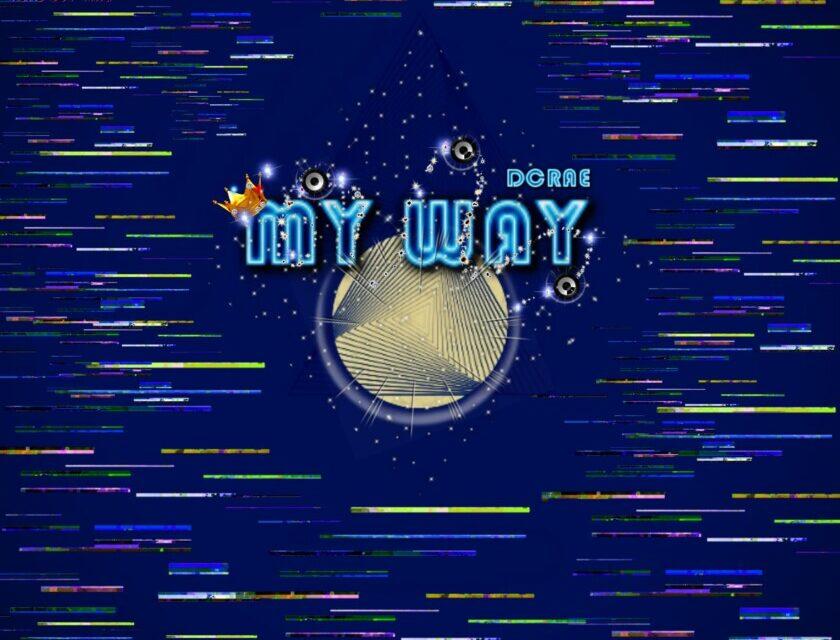Dcrae – My Way